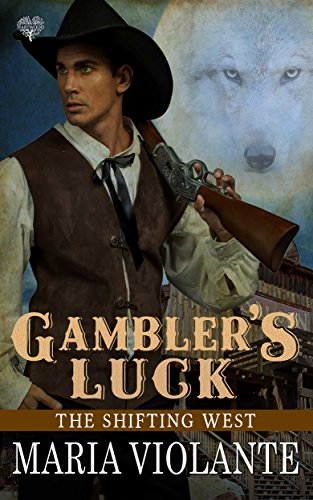 Gambler's Luck (The Shifting West Book 1)