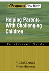 Helping Parents with Challenging Children Positive Family Intervention Facilitator Guide (Programs That Work) Kindle Edition