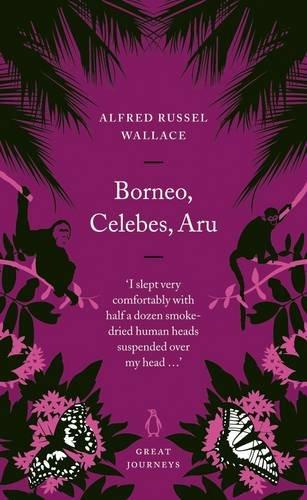 Read Online Great Journeys Borneo Celebs Aru (Penguin Great Journeys) pdf epub