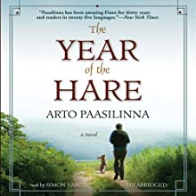 The Year of the Hare: A Novel Audiobook by Arto Paasilinna Narrated by Simon Vance