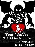 When Cthulhu Met Atlach-Nacha