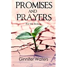Promises and Prayers: for the Broken