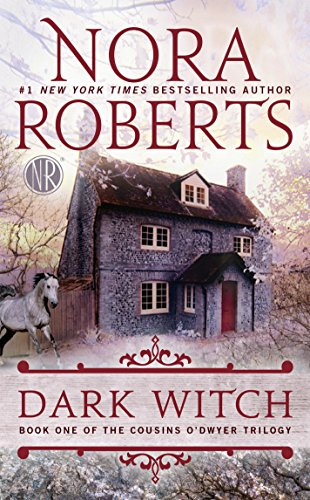 Dark Witch (The Cousins O'Dwyer Trilogy, Book 1) by [Roberts, Nora]