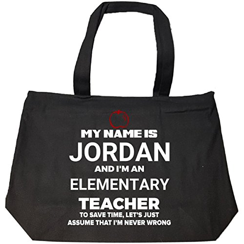 My Name Is Jordan I'm An Elementary Teacher Never Wrong - Tote Bag With Zip by My Family Tee