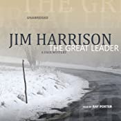 The Great Leader: A Faux Mystery | Jim Harrison