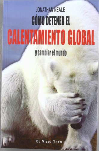 Descargar Libro Cómo Detener El Calentamiento Global Y Cambiar El Mundo Jonathan Neale