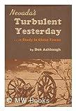 Nevada's Turbulent Yesterday, Don Ashbaugh, 0870260243