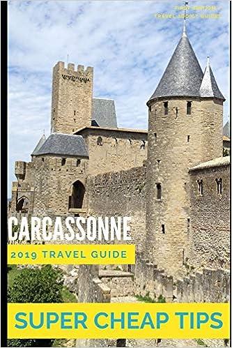 Super Cheap Carcassonne - Travel Guide 2019: Enjoy a $1,000 trip to Carcassonne for under $150: Amazon.es: Tang, Phil G, Martin, Léo: Libros en idiomas extranjeros
