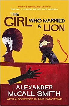 The Girl Who Married A Lion: Folktales From Africa: Adult Edition by Alexander McCall Smith (7-Jul-2005)