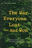 The War Everyone Lost - and Won, Timothy J. Lomperis, 080711104X