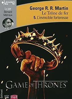 Le trône de fer : [5] : L'invincible forteresse, Martin, George Raymond Richard