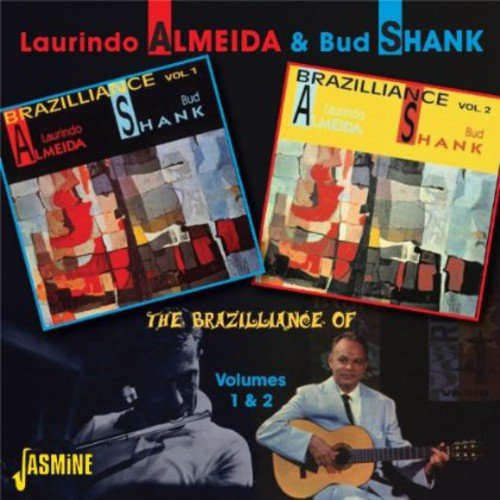 The Brazilliance Of.... Volumes 1 & 2 [ORIGINAL RECORDINGS REMASTERED] by Almeida, Laurindo & Bud Shank