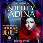 Her Own Devices: A Steampunk Adventure Novel | Shelley Adina