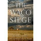 The Waco Siege: An American Tragedy