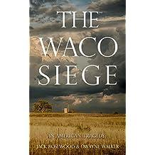 The Waco Siege: An American Tragedy (English Edition)