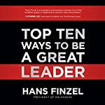 Top Ten Ways to Be a Great Leader | Hans Finzel
