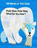 Polar Bear, Polar Bear, What Do You Hear? 1st Edition (Brown Bear and Friends)