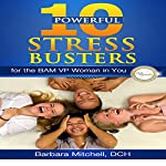 10 Powerful Stress Busters: For the BAM VP Woman in You | Barbara Mitchell DCH