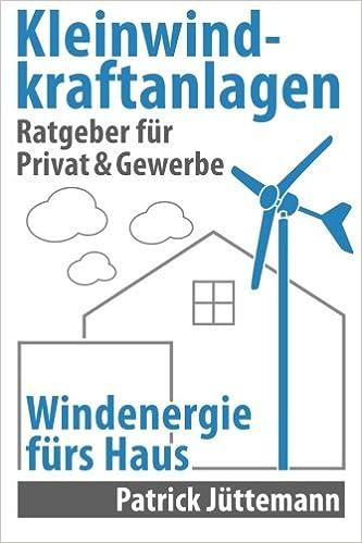 Ratgeber Kleinwindkraftanlagen: Windenergie fürs Haus: Amazon.de ...