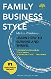 img - for FAMILY BUSINESS STYLE. Learn how to survive and thrive.: 15 essential essays on good family governance and leadership book / textbook / text book