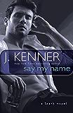 Say My Name: A Stark Novel (Stark International Trilogy Book 1)