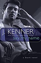 Say My Name: A Stark Novel (Stark International Trilogy Book 1)