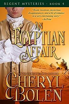 An Egyptian Affair (The Regent Mysteries Book 4) by [Bolen, Cheryl]