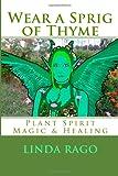Wear a Sprig of Thyme, Linda O. Rago, 1494766620