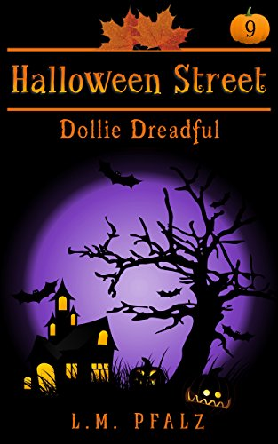 Dollie Dreadful: a short story (Halloween Street Book 9)