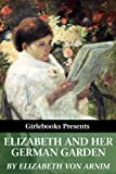 Elizabeth and Her German Garden (Illustrated by Simon Harmon Vedder)