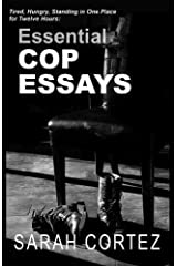 Tired, Hungry, and Standing in One Spot for Twelve Hours: Essential Cop Essays Paperback