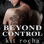 Beyond Control: Beyond Series, Book 2 | Kit Rocha