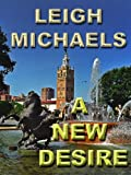 Front cover for the book A New Desire by Leigh Michaels