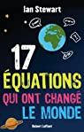 17 Équations qui ont changé le monde par Stewart
