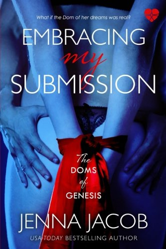 Embracing My Submission: The Doms of Genesis (BDSM Erotic Romance) (Volume 1) by Brand: Dreams Words, LLC