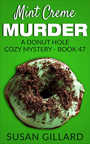 Download for free Mint Creme Murder: A Donut Hole Cozy Mystery - Book 47