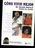 img - for Como Vivir Mejor (Spanish Edition) book / textbook / text book
