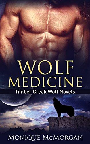 (Wolf Medicine (A Timber Creek Wolf Novel Book 3))