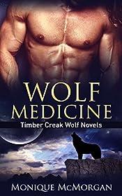 Wolf Medicine (A Timber Creek Wolf Novel Book 3)