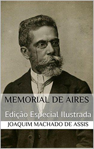 Memorial de Aires (Edição Especial Ilustrada): Com biografia do autor e índice activo
