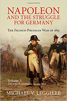 Napoleon and the Struggle for Germany: The Franco-Prussian War of ...