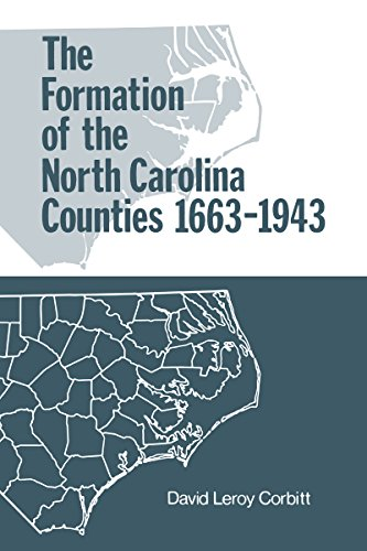 The Formation of the North Carolina Counties 1663 to 1943
