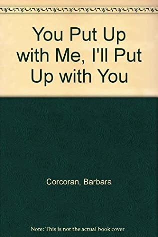 book cover of You Put Up With Me, I\'ll Put Up With You