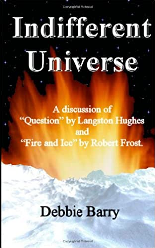 """Descarga gratuita del foro de libros electrónicos.Indifferent Universe: A discussion of """"Question"""" by Langston Hughes and """"Fire and Ice"""" by Robert Frost. 149035509X by Debbie Barry in Spanish PDF DJVU FB2"""
