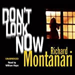 Don't Look Now | Richard Montanari