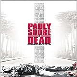 is aj l - Pauly Shore Is Dead