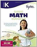 Kindergarten Basic Math Success (Sylvan Workbooks), Sylvan Learning Staff, 0375430326