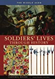 Soldiers' Lives Through History, Clifford J. Rogers, 0313333505