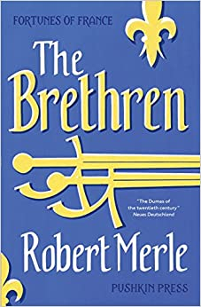 Fortunes Of France 1: The Brethren por Robert Merle Gratis