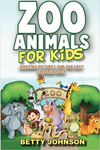 Book Zoo Animals for Kids: Amazing Pictures and Fun Fact Children Book: Volume 3 (Discover Animals)